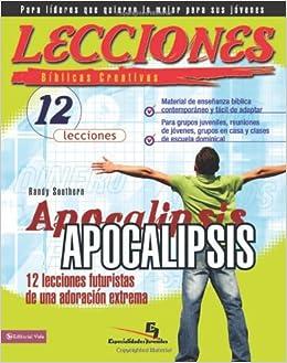 Lecciones bíblicas creativas: Apocalipsis (Especialidades Juveniles / Lecciones bíblicas creativas) (Spanish Edition): Randy Southern: 0639390755476: ...