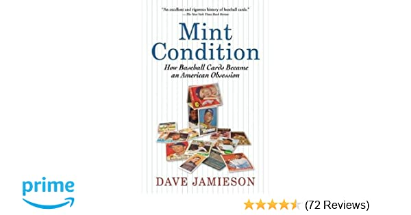 5d227fe1ae Mint Condition: How Baseball Cards Became an American Obsession: Dave  Jamieson: 9780802145321: Amazon.com: Books