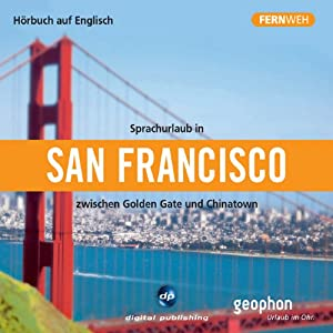 Fernweh: Sprachurlaub in San Francisco Hörbuch