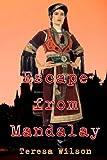 Escape from Mandalay, Teresa Wilson, 1479298212