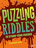 Puzzling Riddles to Stump Your Friends (Jokes, Tricks, and Other Funny Stuff)