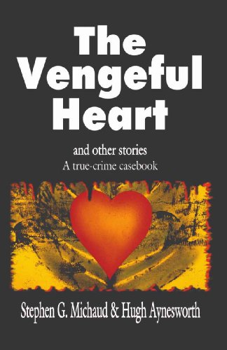 The Vengeful Heart and Other Stories, a True-Crime Casebook