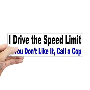 Cafepress i drive the speed limit bumper sticker 10x3 rectangle bumper