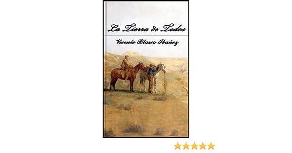 Amazon.com: La Tierra de Todos. (Anotado) (Spanish Edition) eBook: Viecente Blasco Ibañez: Kindle Store