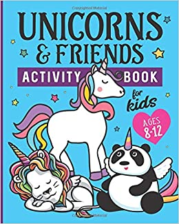 Unicorns & Friends Activity Book for Kids Ages 8-12: Over 30