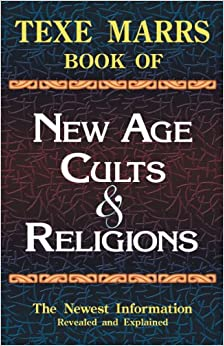 Texe Marrs Book of New Age Cults and Religions