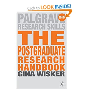 Postgraduate Research Handbook: Succeed with your MA, MPhil, EdD and PhD (Palgrave Study Guides) Gina Wisker