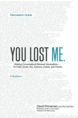You Lost Me Discussion Guide: Starting Conversations Between Generations...On Faith, Doubt, Sex, Science, Culture, and Church