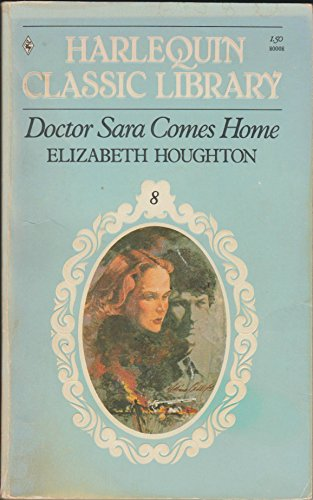 Doctor Sara Comes Home (Harlequin Classic Library #8)