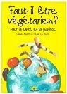 Faut-il être végétarien ? : Pour la santé et la planète par Aubert