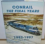 Conrail - The Final Years, Paul K. Withers, 188141115X