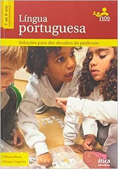 Língua Portuguesa. Soluções Para Dez Desafios do Professor