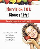 Nutrition 101 : Choose Life a Family Nutrition and Health Program