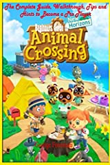 Beginners Guide to Animal Crossing: New Horizons: The Complete Guide, Walkthrough, Tips and Hints to Become a Pro Player Paperback