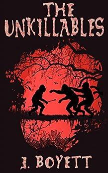 The Unkillables by [Boyett, J.]