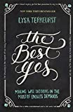 Books : The Best Yes: Making Wise Decisions in the Midst of Endless Demands