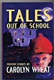 Tales Out of School, Carolyn Wheat, 1885941471
