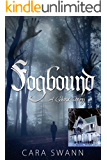 Fogbound: A Ghost Story