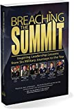 img - for Breaching the Summit: Inspiring Leadership Lessons from Six Military Journeys to the Top book / textbook / text book