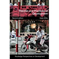 Theories and Practices of Development (Routledge Perspectives on Development)