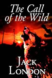 The Call of the Wild by Jack London, Fiction, Classics, Action & Adventure (Wildside Classic)