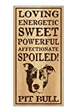 Wood Dog Breed Personality Sign - Spoiled Pit Bull (Pitbull Terrier) - Home, Office, Décor, Decoration, Gifts