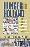 Hunger in Holland, Cornelia Fuykschot, 0879759879