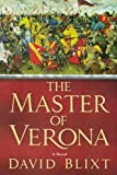 The Master of Verona, David Blixt, 0312382030