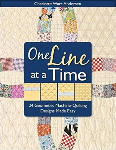 One Line at a Time: 24 Geometric Machine-Quilting Designs Made ... : machine quilting made easy - Adamdwight.com