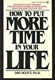 How to Put More Time in Your Life, Dru Scott, 0451099680
