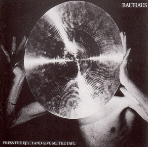 Press the Eject and Give Me the Tape by BAUHAUS : BAUHAUS: Amazon ...