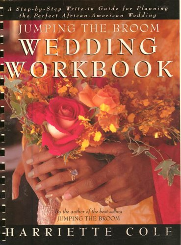 Search : Jumping the Broom Wedding Workbook: A Step-by-Step Write-In Guide for Planning the Perfect African American Wedding