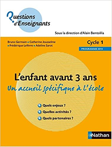 Epub livres téléchargement gratuit pour Android L'enfant avant 3 ans by Catherine Jousselme,Adeline Sarot,Bruno Germain RTF