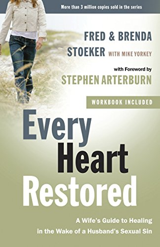 Every Heart Restored: A Wife's Guide to Healing in the Wake of a Husband's Sexual Sin (The Every Man ()