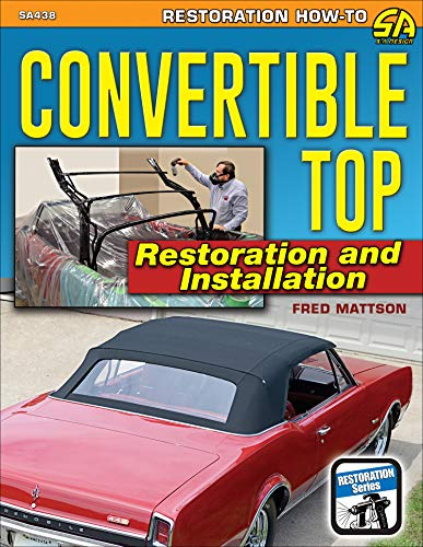 Convertible Top Restoration and Installation (Restoration How to S A Design)