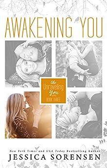 Awakening You (Unraveling You Book 3) by [Sorensen, Jessica]