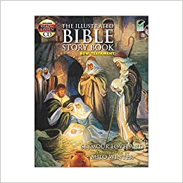 The Illustrated Bible Story Book -- New Testament: Includes a Read-and-Listen CD (Dover Read and Listen)