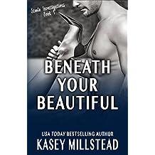 Beneath Your Beautiful (Steele Investigations Book 1)