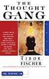 The Thought Gang, Tibor Fischer, 0684830795