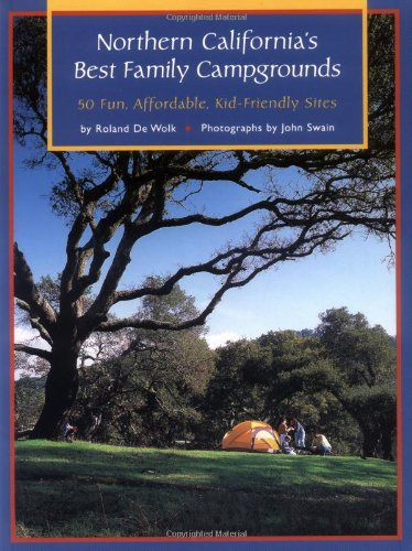 Northern California's Best Family Campgrounds: 50 Fun, Affordable, Kid-Friendly Sites (Best Campgrounds In Northern California)