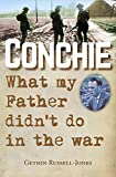 Conchie: What My Father Didn't Do in the War