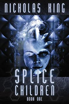 Splice Children - Book One by [King, Nicholas]