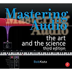 Mastering Audio: The Art and the Science, 3rd Edition from Focal Press