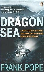 Dragon Sea: A Historical Mystery. Buried Treasure. An Adventure Beneath the Waves