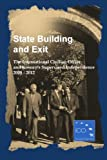 State Building and Exit: The International Civilian Office and Kosovo's Supervised Independence 2008 - 2012