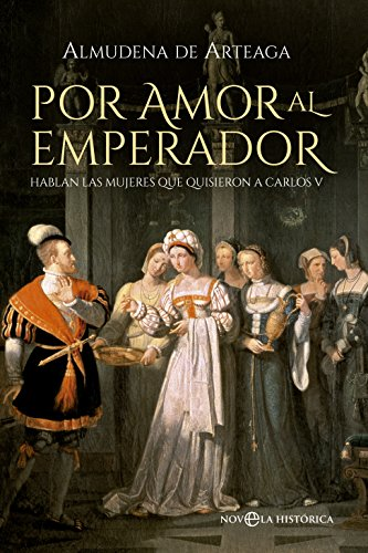 Por amor al Emperador (Novela histórica) (Spanish Edition) by [de Arteaga