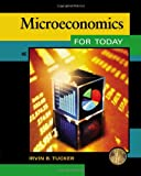 Microeconomics for Today, Tucker, Irvin B., 1133435068