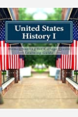 United States History I (Homeschooling for College Credit Learning Guides) Paperback
