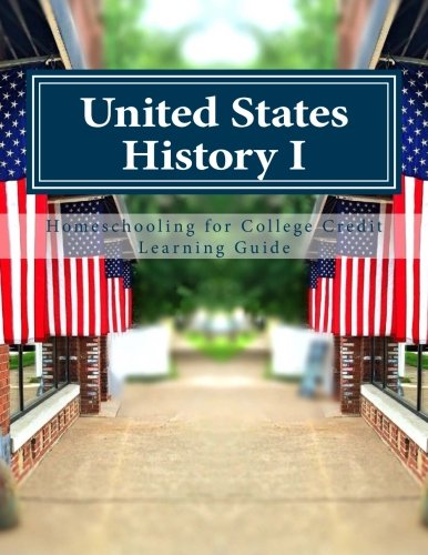 United States History I (Homeschooling for College Credit Learning Guides)