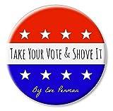 Take Your Vote & Shove It